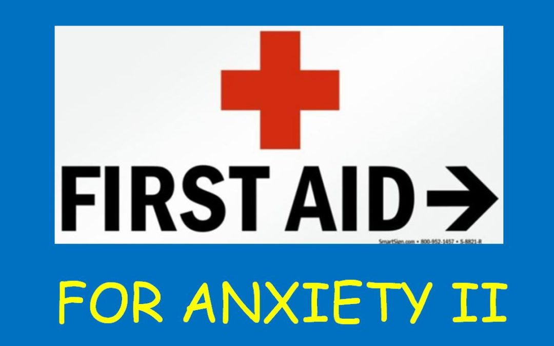First Aid for Anxiety : Part II – Anticipatory Anxiety